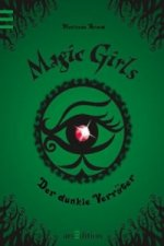 Magic Girls - Der dunkle Verräter