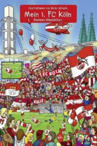 Mein 1. FC Köln