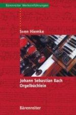 Johann Sebastian Bach. Orgelbüchlein