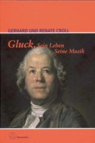 Gluck. Sein Leben - Seine Musik