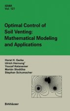 Optimal Control of Soil Venting: Mathematical Modeling and Applications