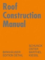 Roof Construction Manual. Dach Atlas, engl. Ausg.