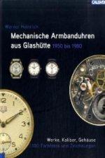 Mechanische Armbanduhren aus Glashütte 1950 bis 1980