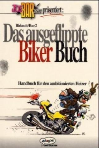Das ausgeflippte Biker Buch