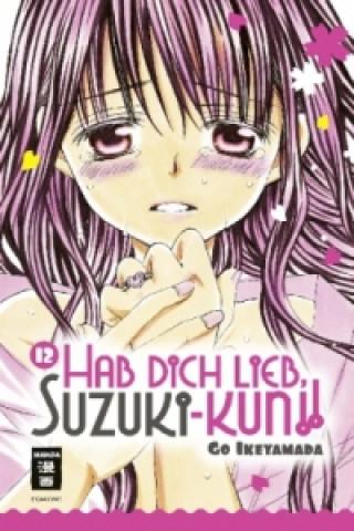 Hab Dich lieb, Suzuki-kun!!. Bd.12