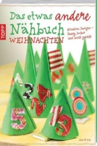 Das etwas andere Nähbuch - Weihnachten