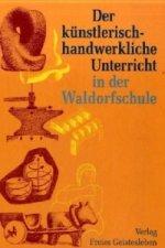 Der künstlerisch-handwerkliche Unterricht in der Waldorfschule