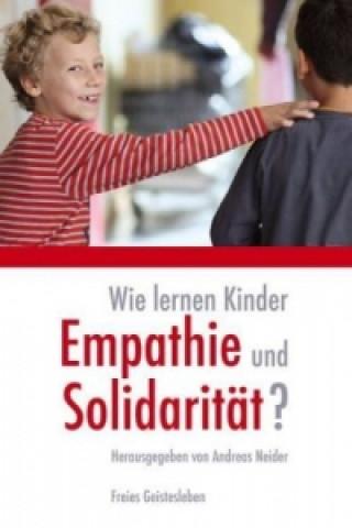 Wie lernen Kinder Empathie und Solidarität?