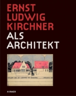 Ernst Ludwig Kirchner als Architekt