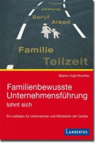 Familienbewusste Unternehmensführung lohnt sich