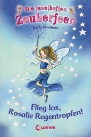 Die fabelhaften Zauberfeen - Flieg los, Rosalie Regentropfen!