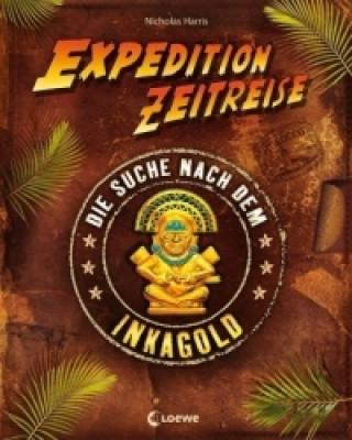 Expedition Zeitreise - Die Suche nach dem Inkagold