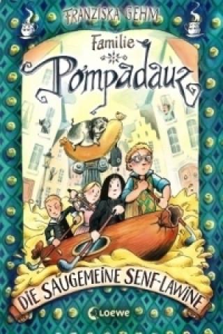 Familie Pompadauz - Die saugemeine Senf-Lawine
