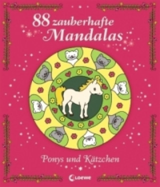 88 zauberhafte Mandalas, Ponys und Kätzchen