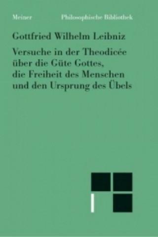 Versuche in der Theodicee über die Güte Gottes, die Freiheit des Menschen und den Ursprung des Übels