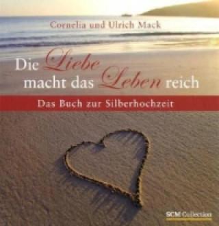 Die Liebe macht das Leben reich