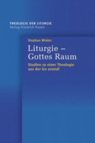 Liturgie - Gottes Raum
