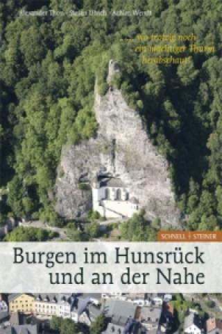 Burgen im Hunsrück und an der Nahe wo trotzig noch ein mächtiger Thurm herabschaut