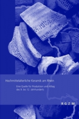 Hochmittelalterliche Keramik am Rhein