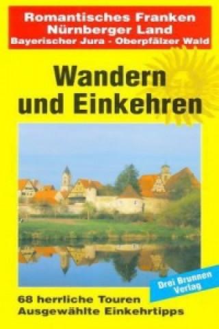 Romantisches Franken, Nürnberger Land, Bayerischer Jura, Oberpfälzer Wald