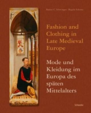 Mode und Kleidung im Europa des späten Mittelalters. Fashion and Clothing in Late Medieval Europe