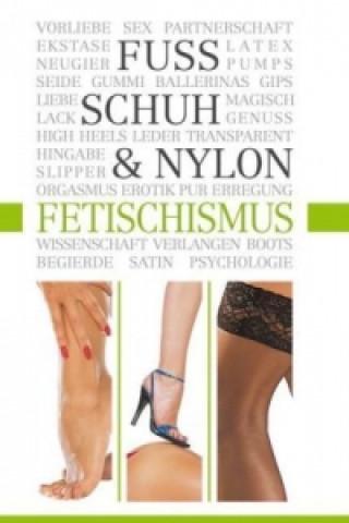 Fuss-, Schuh- & Nylon-Fetischismus