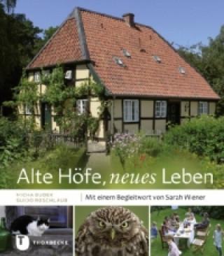 Alte Höfe, neues Leben