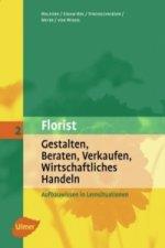 Florist - Gestalten, Beraten, Verkaufen, Wirtschafliches Handlen