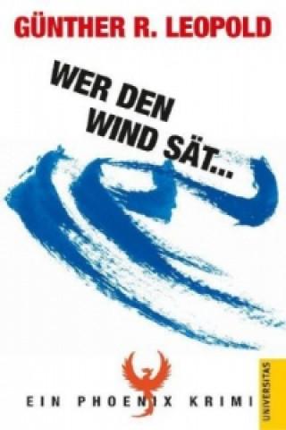 Wer den Wind sät . . .