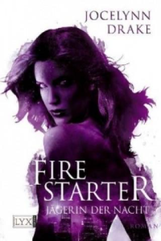 Jägerin der Nacht, Firestarter