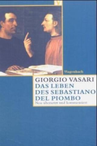 Das Leben des Sebastiano del Piombo