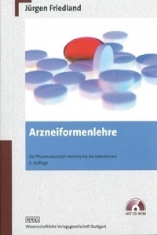 Arzneiformenlehre für Pharmazeutisch-technische Assistenten