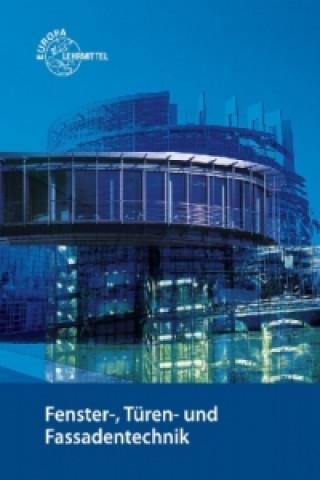 Fenster-, Türen- und Fassadentechnik für Metallbauer und Holztechniker