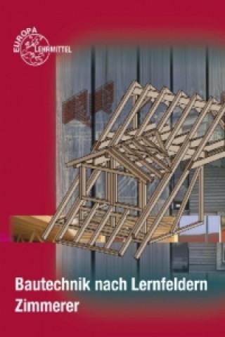 Bautechnik nach Lernfeldern, Zimmerer/-in u. Tabellenheft