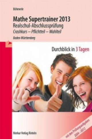 Mathe Supertrainer 2014 Realschul-Abschlussprüfung, Baden-Württemberg