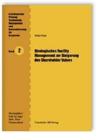 Strategisches Facility Management zur Steigerung des Shareholder Values