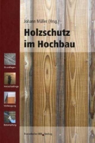 Holzschutz im Hochbau