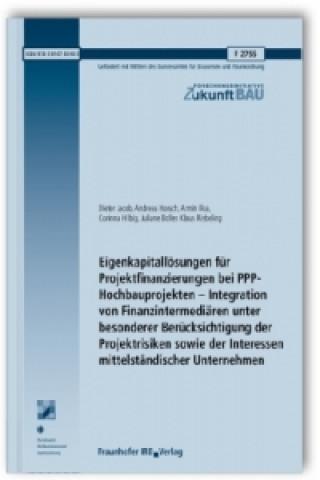 Eigenkapitallösungen für Projektfinanzierungen bei PPP-Hochbauprojekten - Integration von Finanzintermediären unter besonderer Berücksichtigung der Pr
