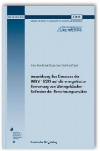 Auswirkung des Einsatzes der DIN V 18599 auf die energetische Bewertung von Wohngebäuden - Reflexion der Berechnungsansätze. Abschlussbericht