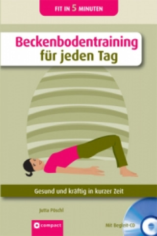 Beckenbodentraining für jeden Tag