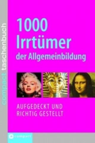 1000 Irrtümer der Allgemeinbildung