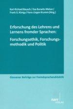 Erforschung des Lehrens und Lernens fremder Sprachen: Forschungsethik, Forschungsmethodik und Politik
