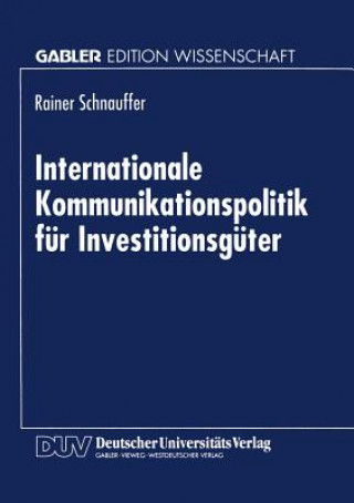 Internationale Kommunikationspolitik Fur Investitionsguter