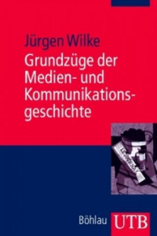 Grundzüge der Medien- und Kommunikationsgeschichte