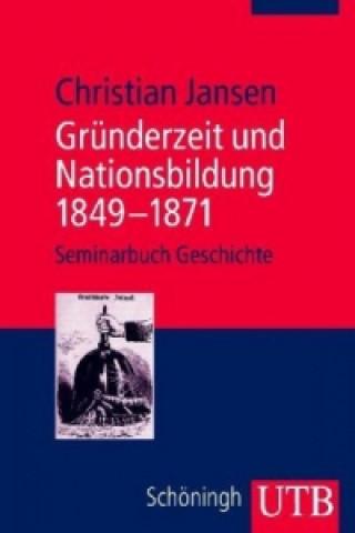 Gründerzeit und Nationsbildung 1849-1871