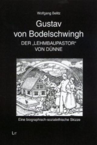Gustav von Bodelschwingh - Der Lehmbaupastor von Dünne