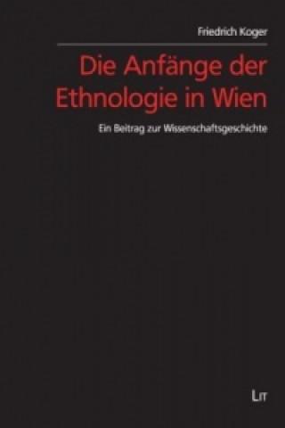 Die Anfänge der Ethnologie in Wien