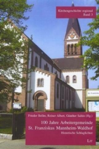 100 Jahre Arbeitergemeinde St. Franziskus Mannheim-Waldhof