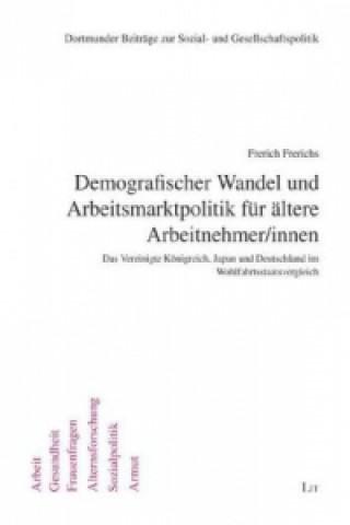 Demografischer Wandel und Arbeitsmarktpolitik für ältere Arbeitnehmer/innen