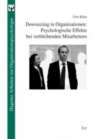 Downsizing in Organisationen: Psychologische Effekte bei verbleibenden Mitarbeitern